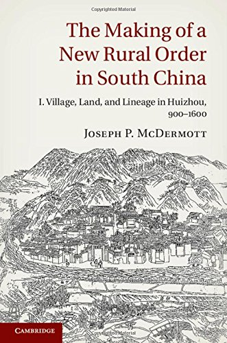 9781107046221: The Making of a New Rural Order in South China: Volume 1: Village, Land, and Lineage in Huizhou, 900-1600