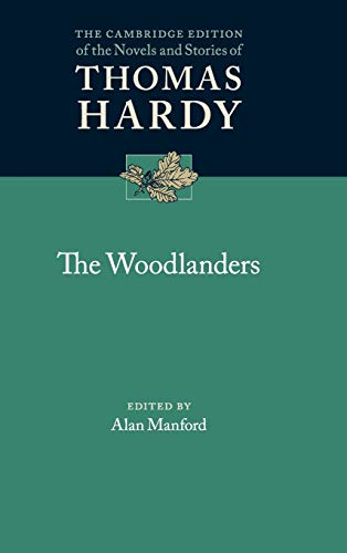 9781107046504: The Woodlanders (The Cambridge Edition of the Novels and Stories of Thomas Hardy)