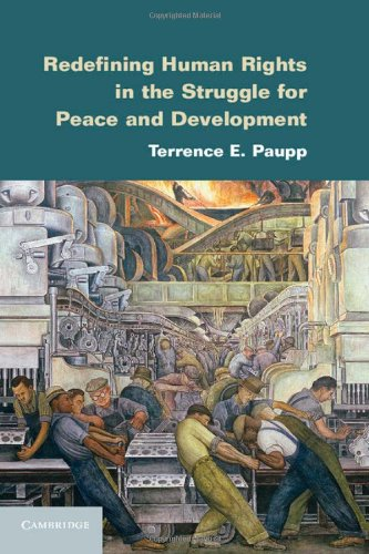 Redefining Human Rights in the Struggle for Peace and Development: Paupp, Terrence E.