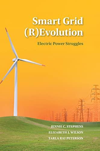 Smart Grid (R)Evolution: Electric Power Struggles: Stephens, Jennie C.; Wilson, Elizabeth J.; ...