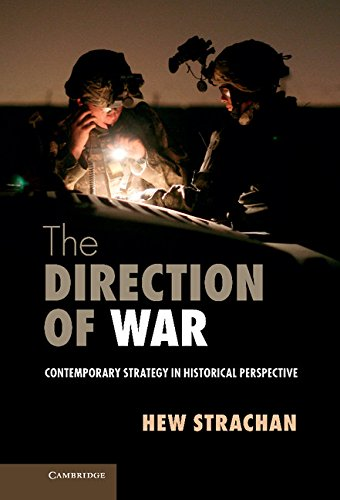 The Direction of War: Contemporary Strategy in Historical Perspective (Hardback): Hew Strachan