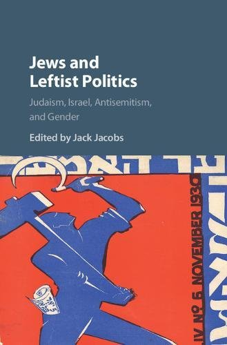 9781107047860 Jews And Leftist Politics Judaism Israel Antisemitism And Gender