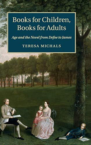 9781107048546: Books for Children, Books for Adults: Age and the Novel from Defoe to James