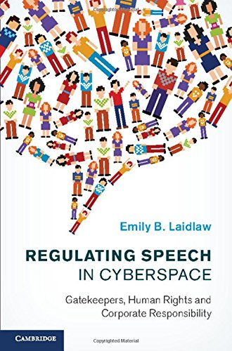 9781107049130: Regulating Speech in Cyberspace: Gatekeepers, Human Rights and Corporate Responsibility