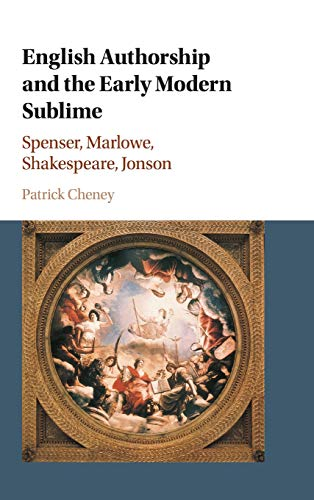 English Authorship and the Early Modern Sublime: Fictions of Transport in Spenser, Marlowe, Jonson,...