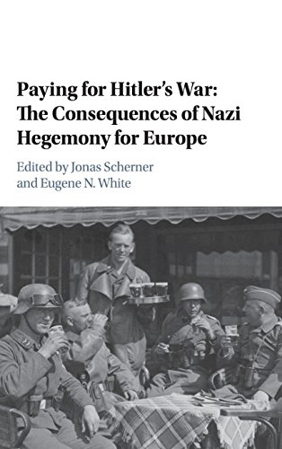 9781107049703: Paying for Hitler's War: The Consequences of Nazi Hegemony for Europe (Publications of the German Historical Institute)