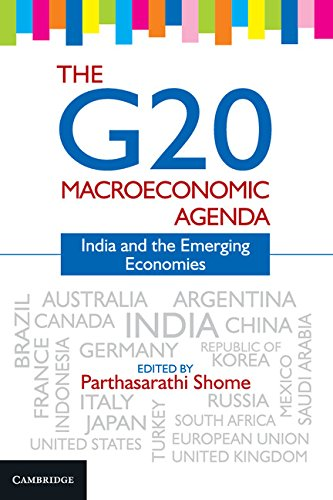 The G20 Macroeconomic Agenda: India and the Emerging Economies: Parthasarathi Shome (Ed.)