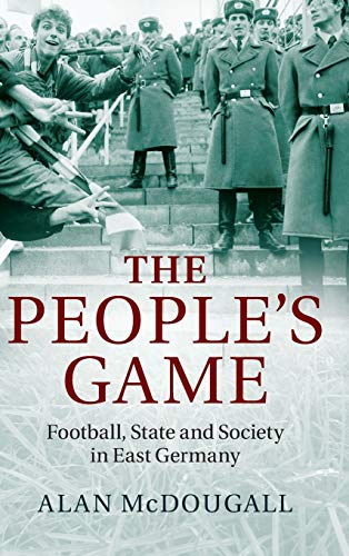 9781107052031: The People's Game: Football, State and Society in East Germany