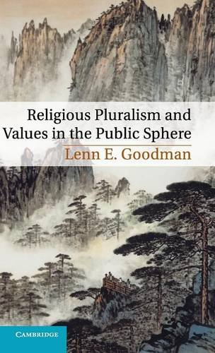 Religious Pluralism and Values in the Public Sphere: Lenn E. Goodman