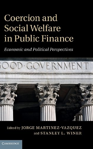 Coercion and Social Welfare in Public Finance: Economic and Political Perspectives: Stanley L. ...