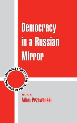 9781107053397: Democracy in a Russian Mirror (Cambridge Studies in the Theory of Democracy)