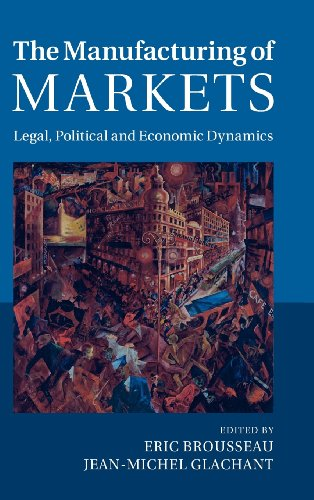9781107053717: The Manufacturing of Markets: Legal, Political and Economic Dynamics