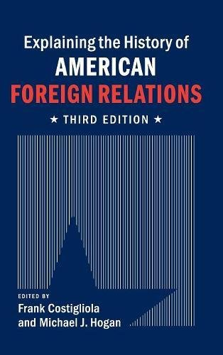 9781107054189: Explaining the History of American Foreign Relations