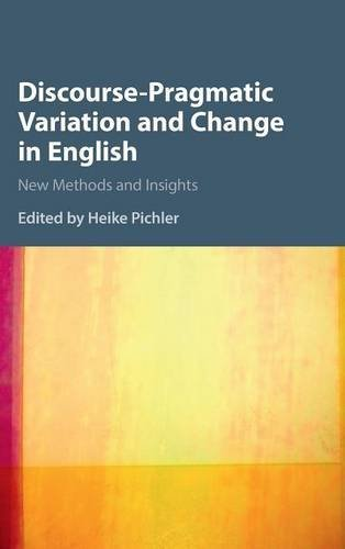 9781107055766: Discourse-Pragmatic Variation and Change in English: New Methods and Insights