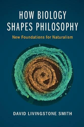 9781107055834: How Biology Shapes Philosophy