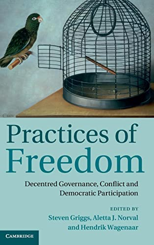 9781107056107: Practices of Freedom: Decentred Governance, Conflict and Democratic Participation