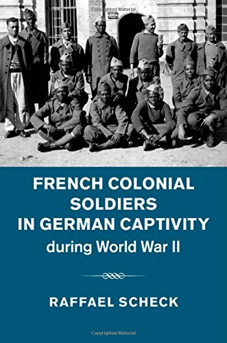French Colonial Soldiers in German Captivity During World War II (Hardback): Raffael Scheck