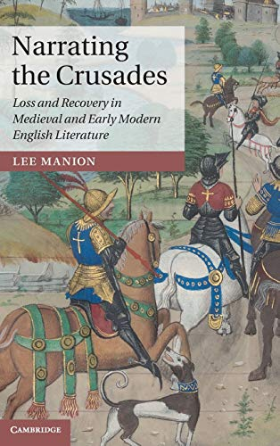 9781107057814: Narrating the Crusades: Loss and Recovery in Medieval and Early Modern English Literature (Cambridge Studies in Medieval Literature)