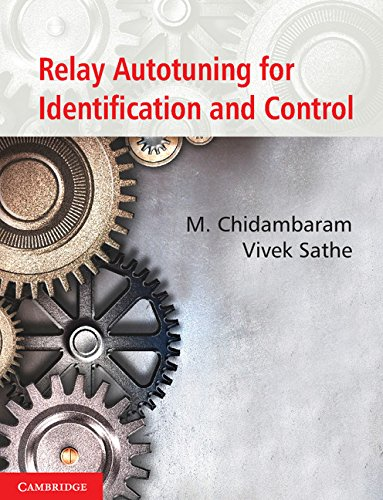 Relay Autotuning for Identification and Control: M. Chidambaram