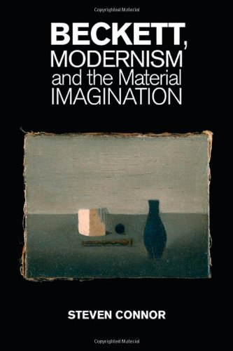 Beckett, Modernism and the Material Imagination: Connor, Steven
