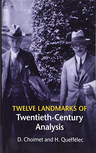 9781107059450: Twelve Landmarks of Twentieth-Century Analysis
