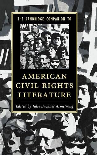 The Cambridge Companion to American Civil Rights Literature (Cambridge Companions to Literature): ...