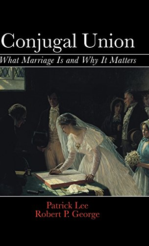 9781107059924: Conjugal Union: What Marriage Is and Why It Matters
