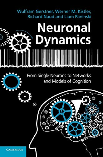 9781107060838: Neuronal Dynamics: From Single Neurons to Networks and Models of Cognition