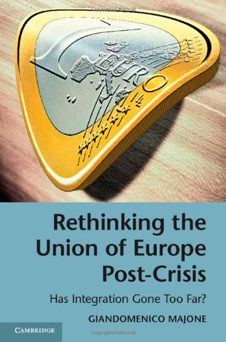 9781107063051: Rethinking the Union of Europe Post-Crisis: Has Integration Gone Too Far?