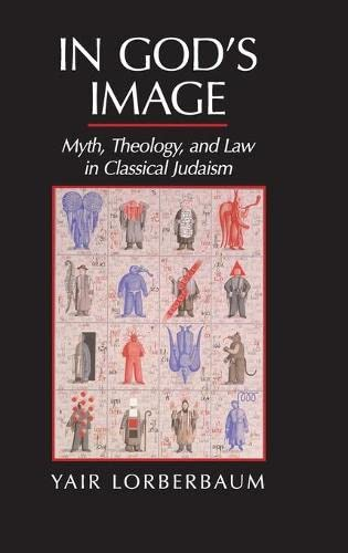 9781107063273: In God's Image: Myth, Theology, and Law in Classical Judaism