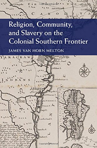 9781107063280: Religion, Community, and Slavery on the Colonial Southern Frontier (Cambridge Studies on the American South)