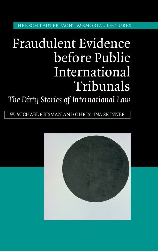 9781107063396: Fraudulent Evidence Before Public International Tribunals: The Dirty Stories of International Law (Hersch Lauterpacht Memorial Lectures)