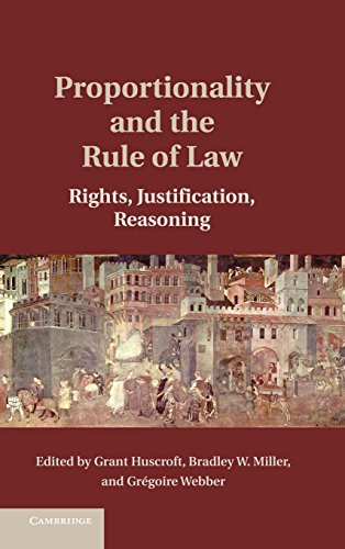 9781107064072: Proportionality and the Rule of Law: Rights, Justification, Reasoning