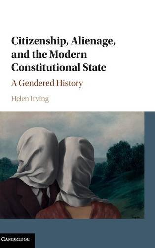 9781107065109: Citizenship, Alienage, and the Modern Constitutional State: A Gendered History