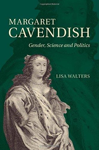 Margaret Cavendish: Gender, Science and Politics: Lisa Walters