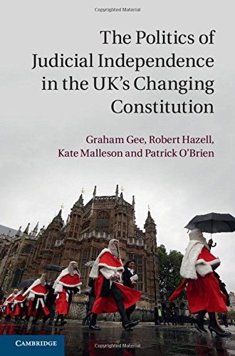 9781107066953: The Politics of Judicial Independence in the UK's Changing Constitution