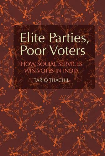 9781107070080: Elite Parties, Poor Voters: How Social Services Win Votes in India (Cambridge Studies in Comparative Politics)