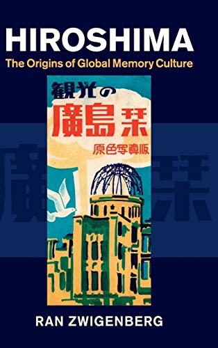 9781107071278: Hiroshima: The Origins of Global Memory Culture