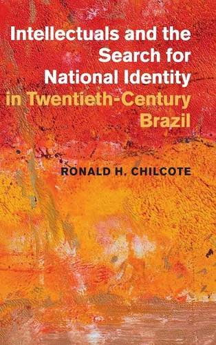 Intellectuals and the Search for National Identity in Twentieth-Century Brazil: Chilcote, Ronald H.