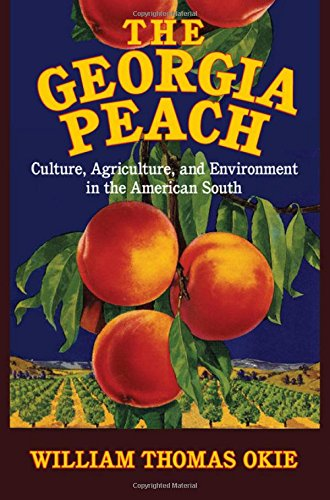 9781107071728: The Georgia Peach: Culture, Agriculture, and Environment in the American South (Cambridge Studies on the American South)