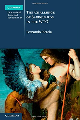 9781107071780: The Challenge of Safeguards in the WTO (Cambridge International Trade and Economic Law)