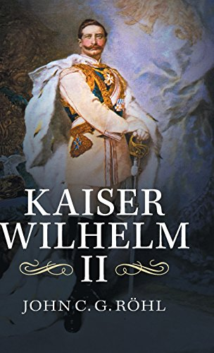 9781107072251: Kaiser Wilhelm II: A Concise Life
