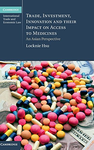 9781107072732: Trade, Investment, Innovation and their Impact on Access to Medicines: An Asian Perspective (Cambridge International Trade and Economic Law)