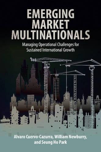 Emerging Market Multinationals: Managing Operational Challenges for Sustained International Growth:...