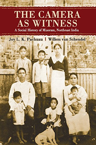 The Camera as Witness: A Social History of Mizoram, North East India: Joy L. K. Pachuau,Willem van ...