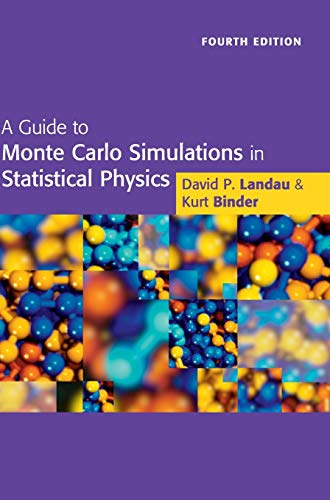 A Guide to Monte Carlo Simulations in Statistical Physics: Landau, David P.; Binder, Kurt
