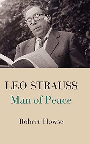 Leo Strauss: Man of Peace (Hardback): Robert Howse