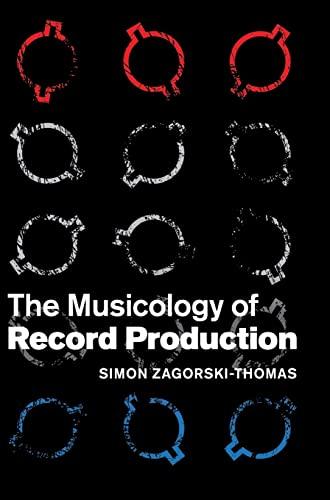 The Musicology of Record Production (Hardback): Simon Zagorski-Thomas