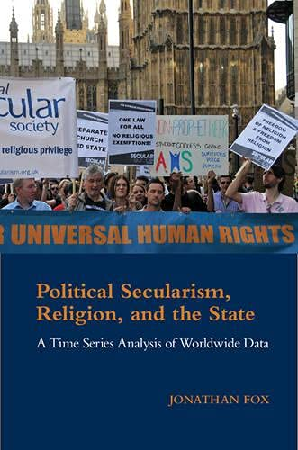 9781107076747: Political Secularism, Religion, and the State: A Time Series Analysis of Worldwide Data (Cambridge Studies in Social Theory, Religion and Politics)