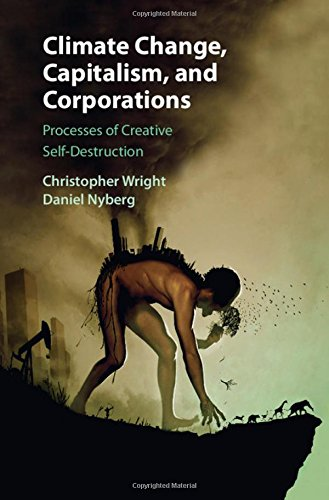 9781107078222: Climate Change, Capitalism, and Corporations: Processes of Creative Self-Destruction (Business, Value Creation, and Society)